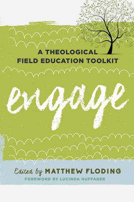 Engage: A Theological Field Education Toolkit (Paperback)