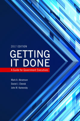 Getting It Done: A Guide for Government Executives - IBM Center for the Business of Government (Paperback)