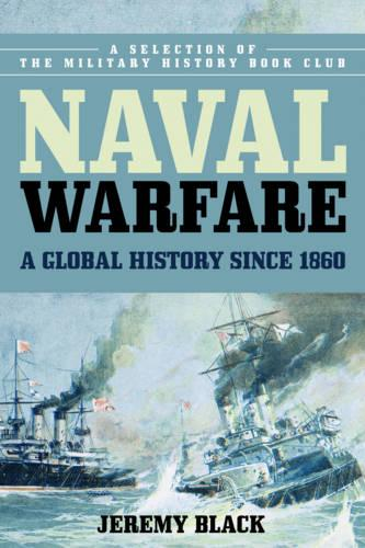 Naval Warfare: A Global History since 1860 (Paperback)