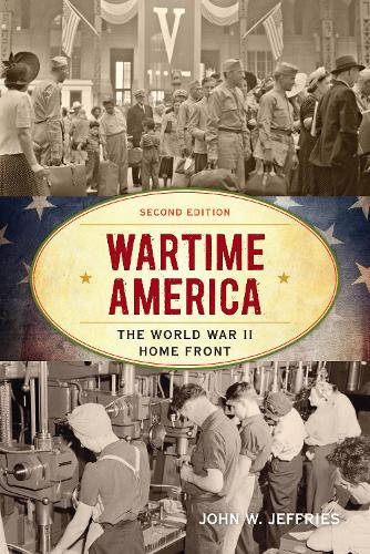 Wartime America: The World War II Home Front - American Ways (Paperback)