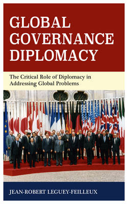 Global Governance Diplomacy: The Critical Role of Diplomacy in Addressing Global Problems (Hardback)