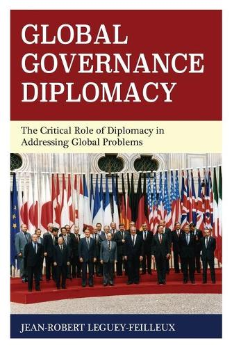 Global Governance Diplomacy: The Critical Role of Diplomacy in Addressing Global Problems (Paperback)