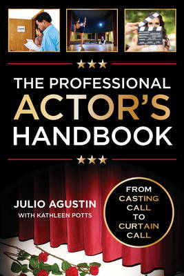 The Professional Actor's Handbook: From Casting Call to Curtain Call (Hardback)