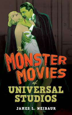 The Monster Movies of Universal Studios (Hardback)