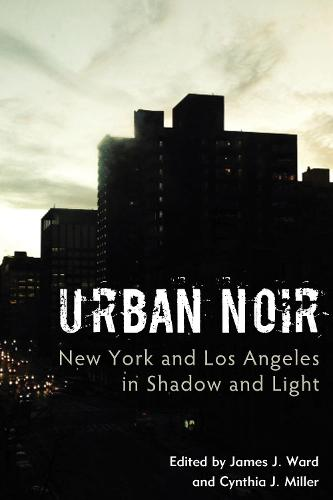 Urban Noir: New York and Los Angeles in Shadow and Light (Hardback)
