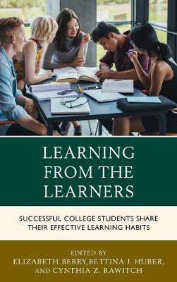 Learning from the Learners: Successful College Students Share Their Effective Learning Habits (Paperback)