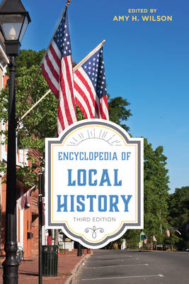 Encyclopedia of Local History - American Association for State & Local History (Hardback)