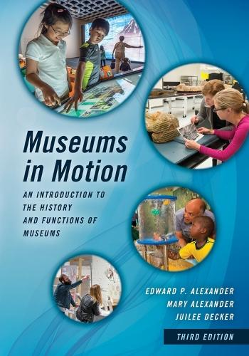 Museums in Motion: An Introduction to the History and Functions of Museums - American Association for State and Local History (Paperback)