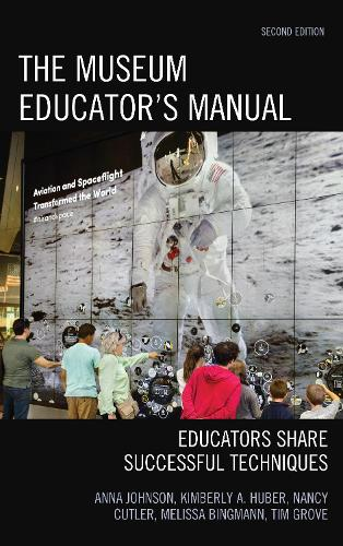 The Museum Educator's Manual: Educators Share Successful Techniques - American Association for State & Local History (Paperback)