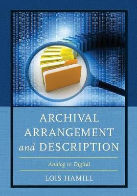 Archival Arrangement and Description: Analog to Digital (Paperback)