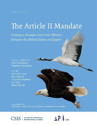 The Article II Mandate: Forging a Stronger Economic Alliance between the United States and Japan - CSIS Reports (Paperback)