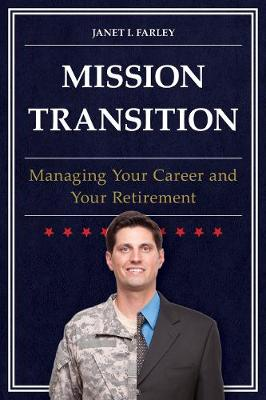 Mission Transition: Managing Your Career and Your Retirement (Hardback)