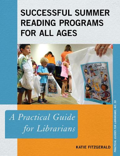 Successful Summer Reading Programs for All Ages: A Practical Guide for Librarians - Practical Guides for Librarians (Paperback)