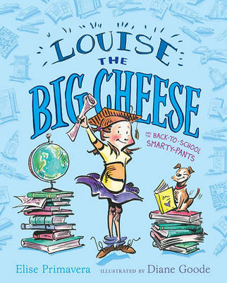 Louise the Big Cheese and the Back-to-School Smarty-Pants (Hardback)