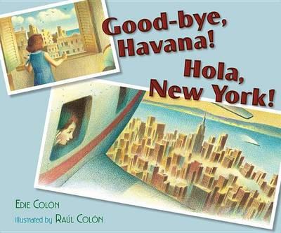 Good-bye, Havana! Hola, New York! (Hardback)