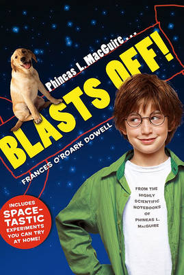 Phineas L. MacGuire . . . Blasts Off! - From the Highly Scientific Notebooks of Phineas L. MacGuire (Paperback)