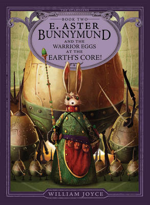 Guardians #2: E.Aster Bunnymund and the Warrior Eggs at the Earth's Core (Hardback)