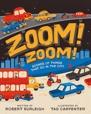 Zoom! Zoom!: Sounds of Things That Go in the City (Hardback)