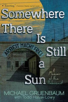 Somewhere There Is Still a Sun: A Memoir of the Holocaust (Paperback)