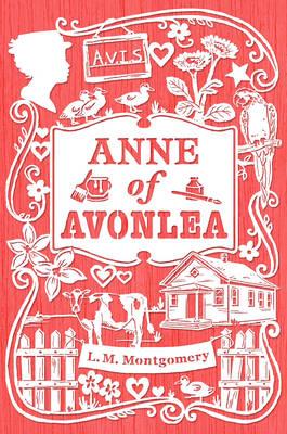 Anne of Avonlea - An Anne of Green Gables Novel (Paperback)