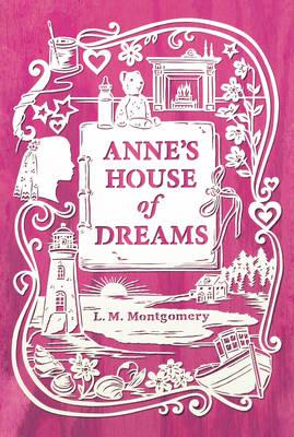 Anne's House of Dreams - An Anne of Green Gables Novel (Hardback)