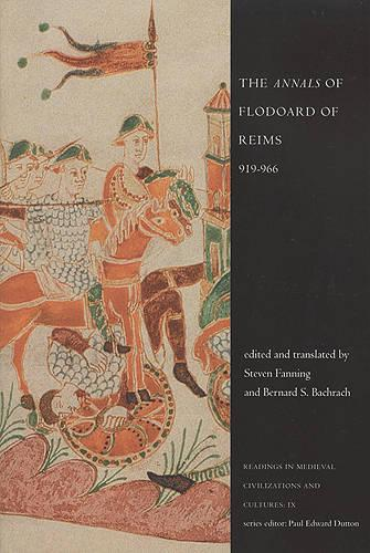 The 'Annals' of Flodoard of Reims, 919-966 - Readings in Medieval Civilizations and Cultures 9 (Paperback)