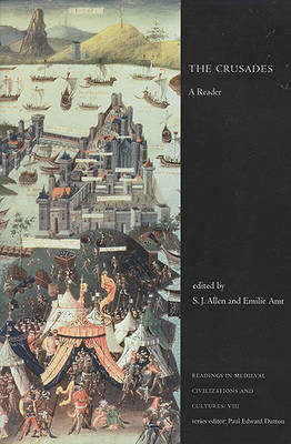 The Crusades: A Reader - Readings in Medieval Civilizations and Cultures 8 (Paperback)