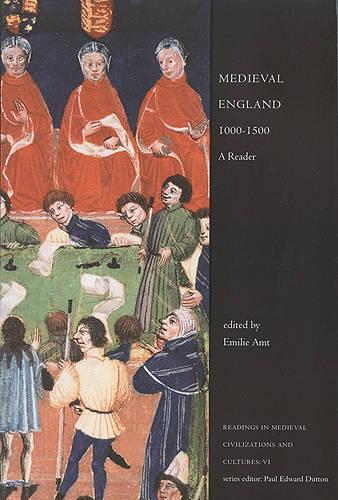 Medieval England, 1000-1500: A Reader - Readings in Medieval Civilizations and Cultures 6 (Paperback)