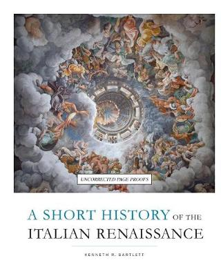 A Short History of the Italian Renaissance (Paperback)