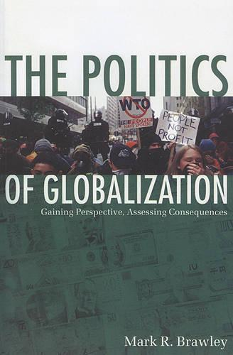 The Politics of Globalization: Gaining Perspective, Assessing Consequences (Paperback)