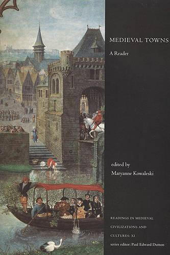Medieval Towns: A Reader - Readings in Medieval Civilizations and Cultures (Paperback)