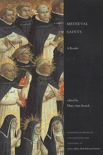 Medieval Saints: A Reader - Readings in Medieval Civilizations and Cultures (Paperback)