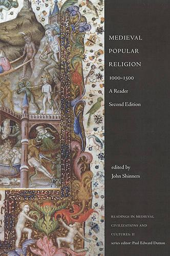 Medieval Popular Religion, 1000-1500: A Reader - Readings in Medieval Civilizations and Cultures (Paperback)