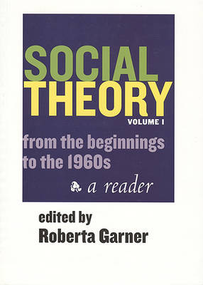 Social Theory: From the Beginnings to the 1960s v. 1 (Paperback)