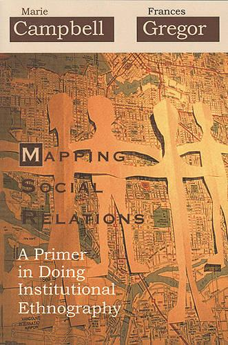 Mapping Social Relations: A Primer in Doing Institutional Ethnography (Paperback)