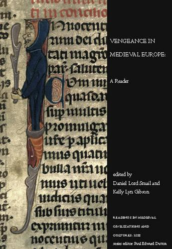 Vengeance in Medieval Europe: A Reader - Readings in Medieval Civilizations and Cultures 13 (Paperback)