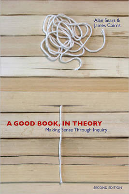 A Good Book, in Theory: Making Sense Through Inquiry (Paperback)