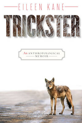 Trickster: An Anthropological Memoir (Hardback)