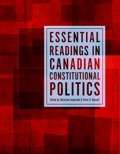 Essential Readings in Canadian Constitutional Politics (Paperback)