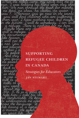 Supporting Refugee Children: Strategies for Educators (Hardback)