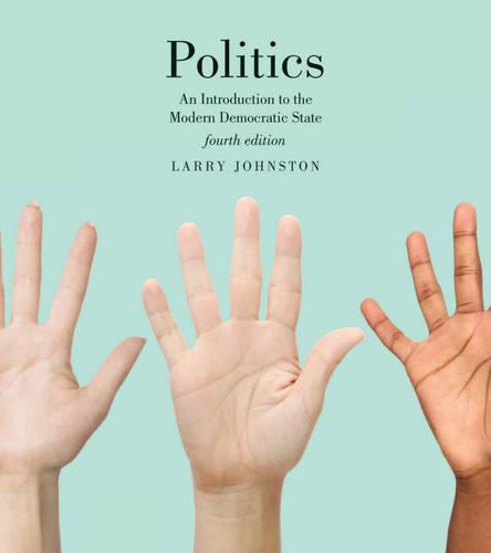 Politics (Canadian Edition): An Introduction to the Modern Democratic State (Paperback)