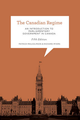 The Canadian Regime: An Introduction to Parliamentary Government in Canada (Paperback)
