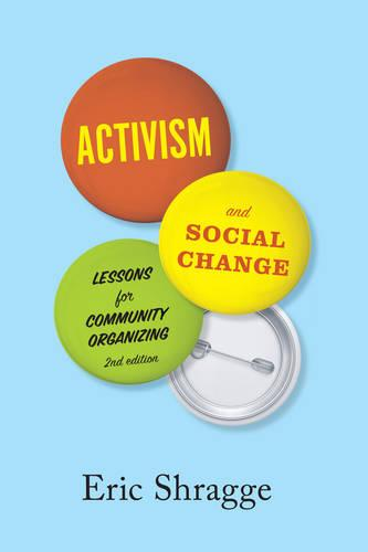 Activism and Social Change: Lessons for Community Organizing (Paperback)