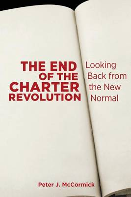 The End of the Charter Revolution: Looking Back from the New Normal (Paperback)