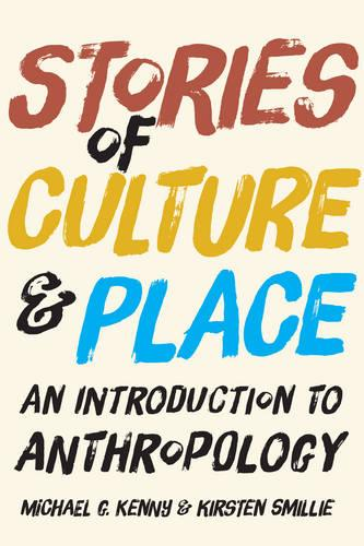 Stories of Culture and Place: An Introduction to Anthropology (Hardback)