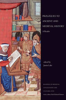 Prologues to Ancient and Medieval History: A Reader - Readings in Medieval Civilizations and Cultures 17 (Hardback)