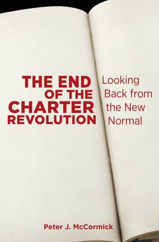 The End of the Charter Revolution: Looking Back from the New Normal (Hardback)