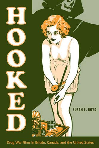 Hooked: Drug War Films in Britain, Canada, and the U.S. (Paperback)