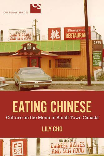 Eating Chinese: Culture on the Menu in Small Town Canada (Paperback)