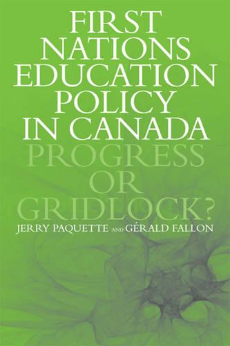 First Nations Education Policy in Canada: Progress or Gridlock? (Paperback)